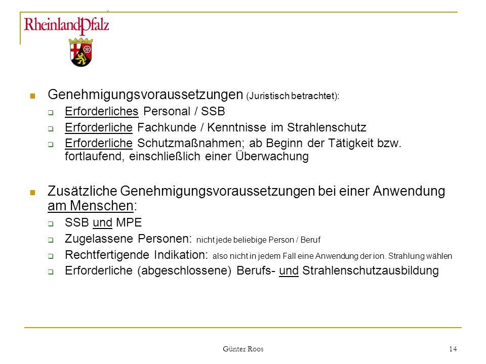Ministerium für Umwelt, Forsten und Verbraucherschutz Günter Roos 14 Genehmigungsvoraussetzungen (Juristisch betrachtet): Erforderliches Personal / SS