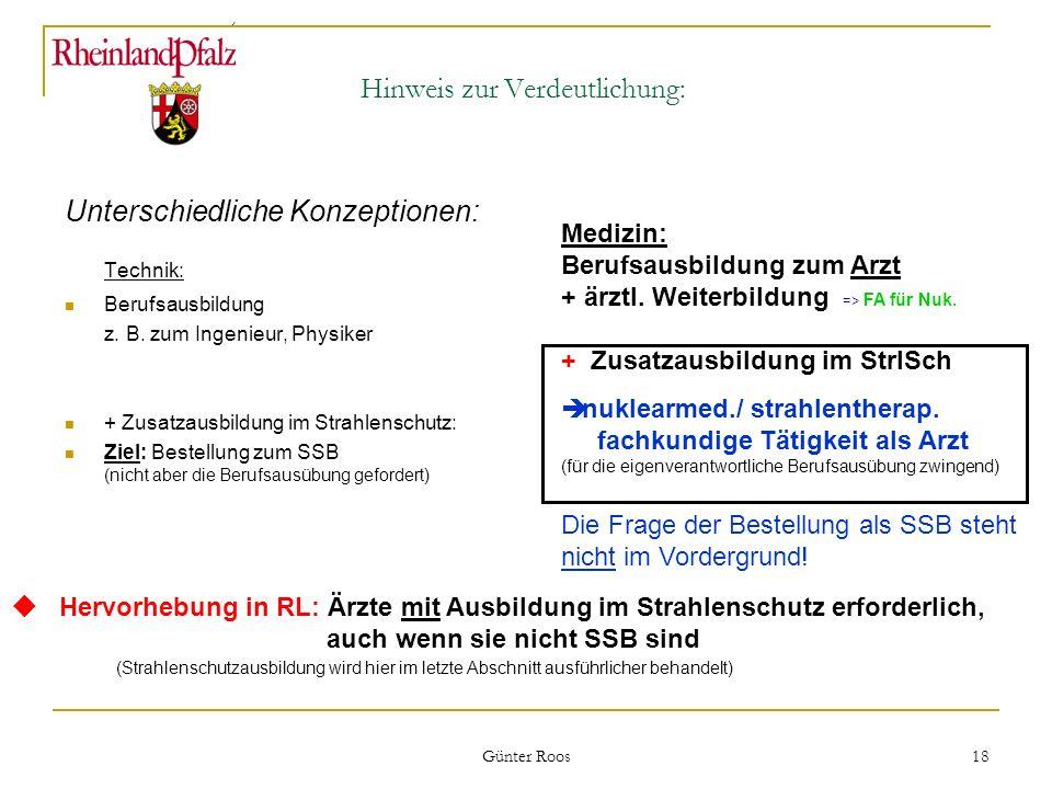 Ministerium für Umwelt, Forsten und Verbraucherschutz Günter Roos 18 Hinweis zur Verdeutlichung: Unterschiedliche Konzeptionen: Technik: Berufsausbild