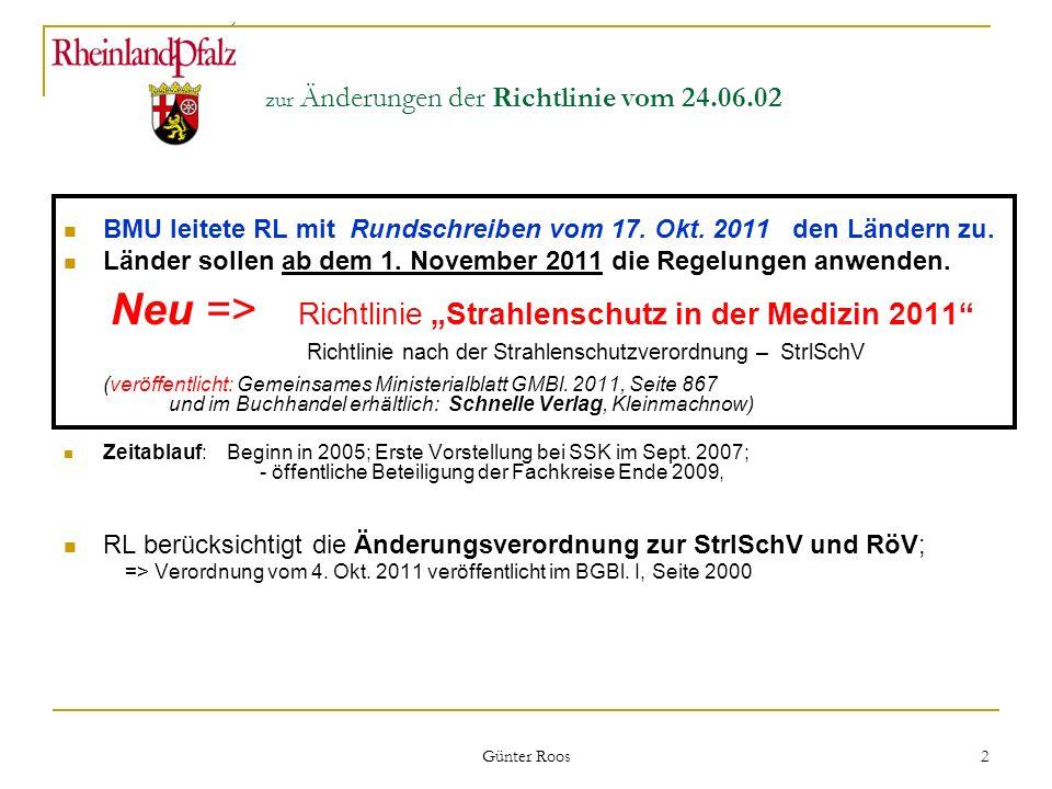 Ministerium für Umwelt, Forsten und Verbraucherschutz Günter Roos 2 zur Änderungen der Richtlinie vom 24.06.02 BMU leitete RL mit Rundschreiben vom 17