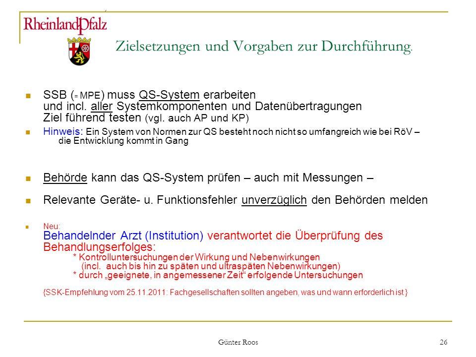 Ministerium für Umwelt, Forsten und Verbraucherschutz Günter Roos 26 Zielsetzungen und Vorgaben zur Durchführung. SSB ( = MPE ) muss QS-System erarbei
