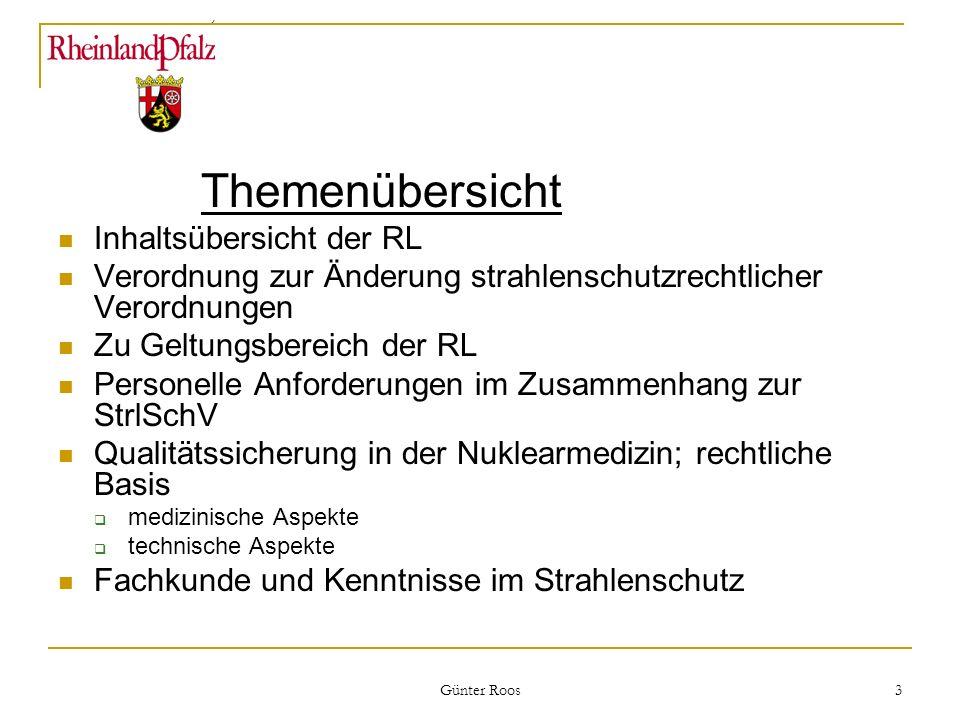 Ministerium für Umwelt, Forsten und Verbraucherschutz Günter Roos 3 Themenübersicht Inhaltsübersicht der RL Verordnung zur Änderung strahlenschutzrech