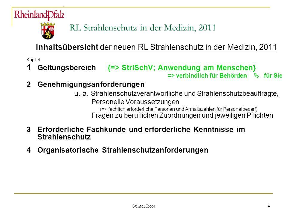 Ministerium für Umwelt, Forsten und Verbraucherschutz Günter Roos 4 RL Strahlenschutz in der Medizin, 2011 Inhaltsübersicht der neuen RL Strahlenschut