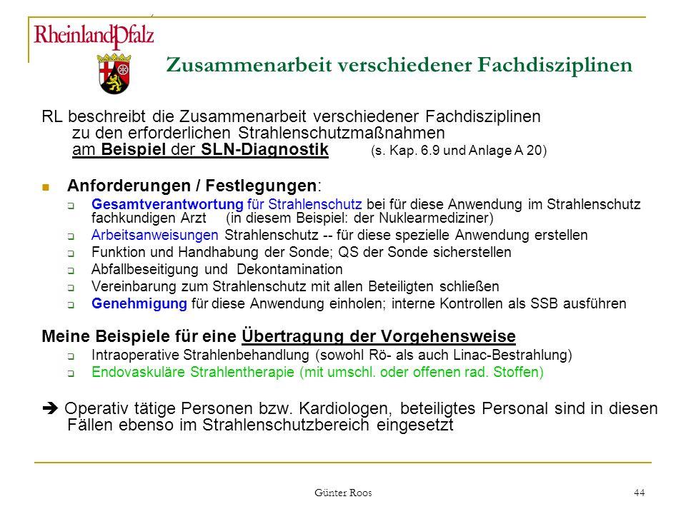 Ministerium für Umwelt, Forsten und Verbraucherschutz Günter Roos 44 Zusammenarbeit verschiedener Fachdisziplinen RL beschreibt die Zusammenarbeit ver