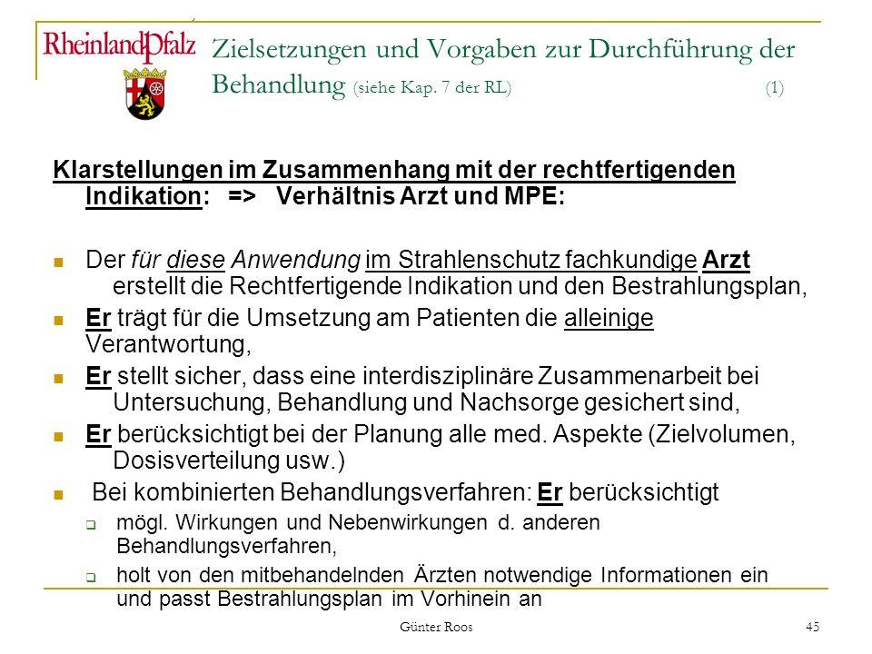 Ministerium für Umwelt, Forsten und Verbraucherschutz Günter Roos 45 Zielsetzungen und Vorgaben zur Durchführung der Behandlung (siehe Kap. 7 der RL)