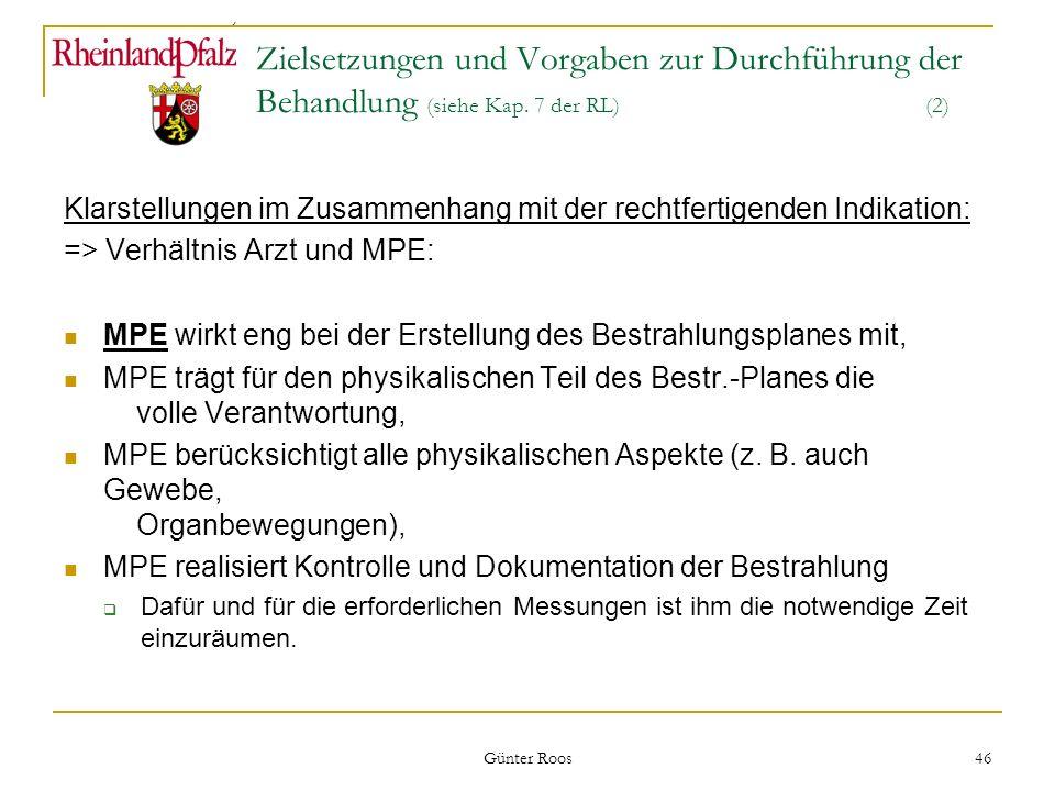 Ministerium für Umwelt, Forsten und Verbraucherschutz Günter Roos 46 Zielsetzungen und Vorgaben zur Durchführung der Behandlung (siehe Kap. 7 der RL)