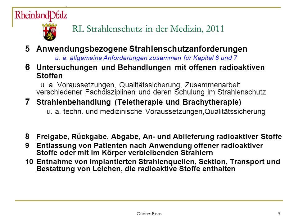 Ministerium für Umwelt, Forsten und Verbraucherschutz Günter Roos 5 RL Strahlenschutz in der Medizin, 2011 5Anwendungsbezogene Strahlenschutzanforderu