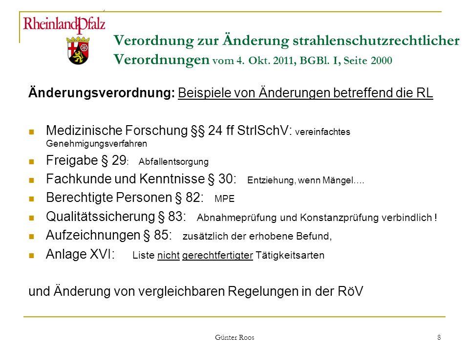 Ministerium für Umwelt, Forsten und Verbraucherschutz Günter Roos 8 Verordnung zur Änderung strahlenschutzrechtlicher Verordnungen vom 4. Okt. 2011, B