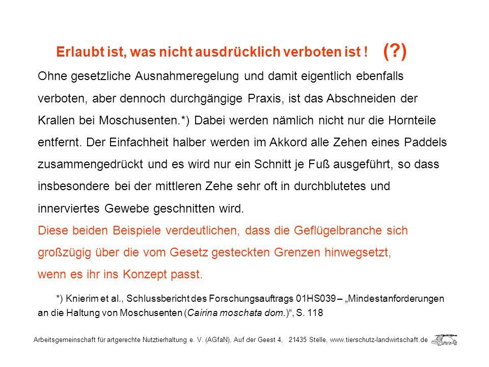 Arbeitsgemeinschaft für artgerechte Nutztierhaltung e. V. (AGfaN), Auf der Geest 4, 21435 Stelle, www.tierschutz-landwirtschaft.de Erlaubt ist, was ni