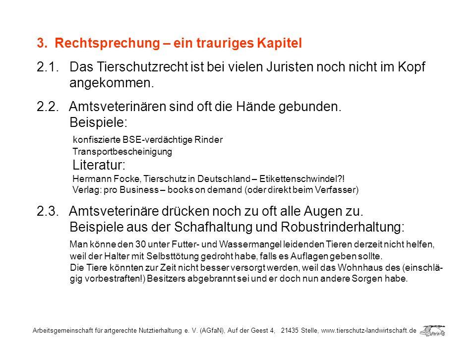 Arbeitsgemeinschaft für artgerechte Nutztierhaltung e. V. (AGfaN), Auf der Geest 4, 21435 Stelle, www.tierschutz-landwirtschaft.de 3.Rechtsprechung –
