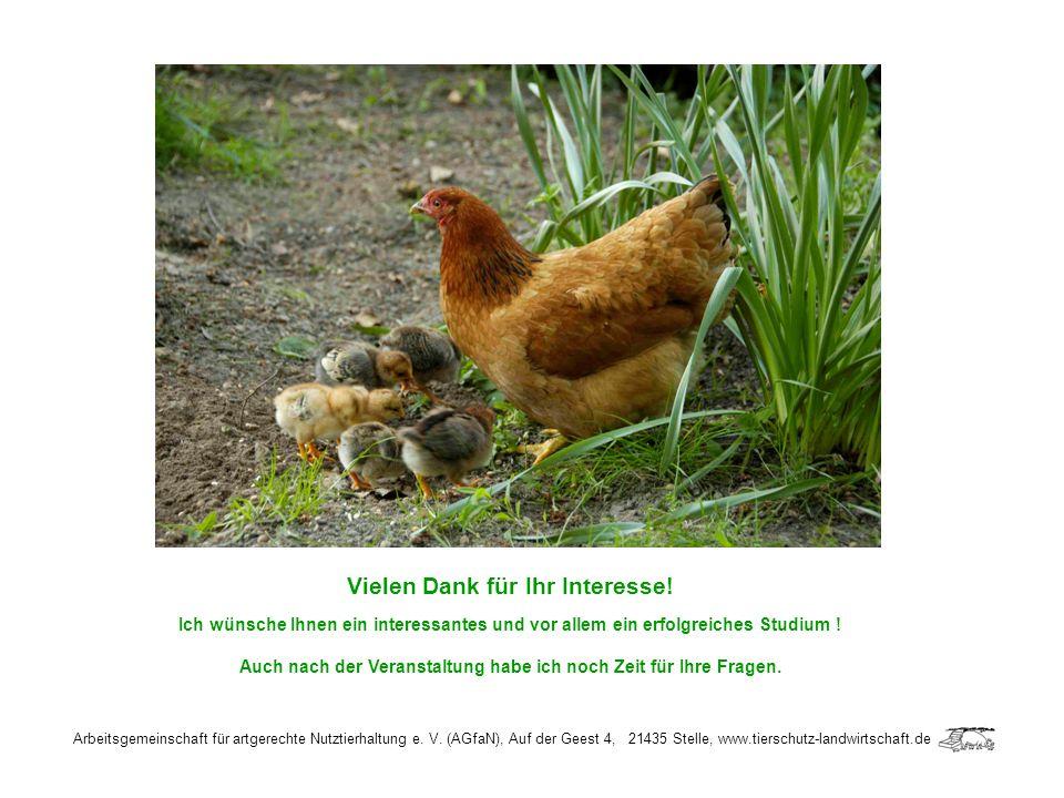 Arbeitsgemeinschaft für artgerechte Nutztierhaltung e. V. (AGfaN), Auf der Geest 4, 21435 Stelle, www.tierschutz-landwirtschaft.de Vielen Dank für Ihr