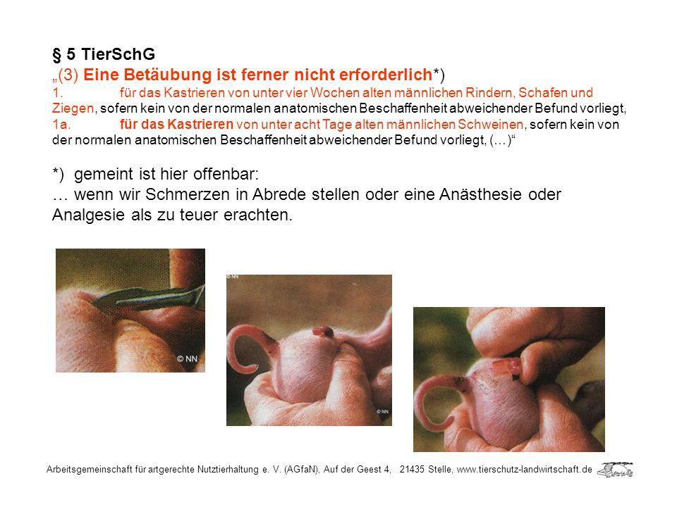 Arbeitsgemeinschaft für artgerechte Nutztierhaltung e. V. (AGfaN), Auf der Geest 4, 21435 Stelle, www.tierschutz-landwirtschaft.de § 5 TierSchG (3) Ei