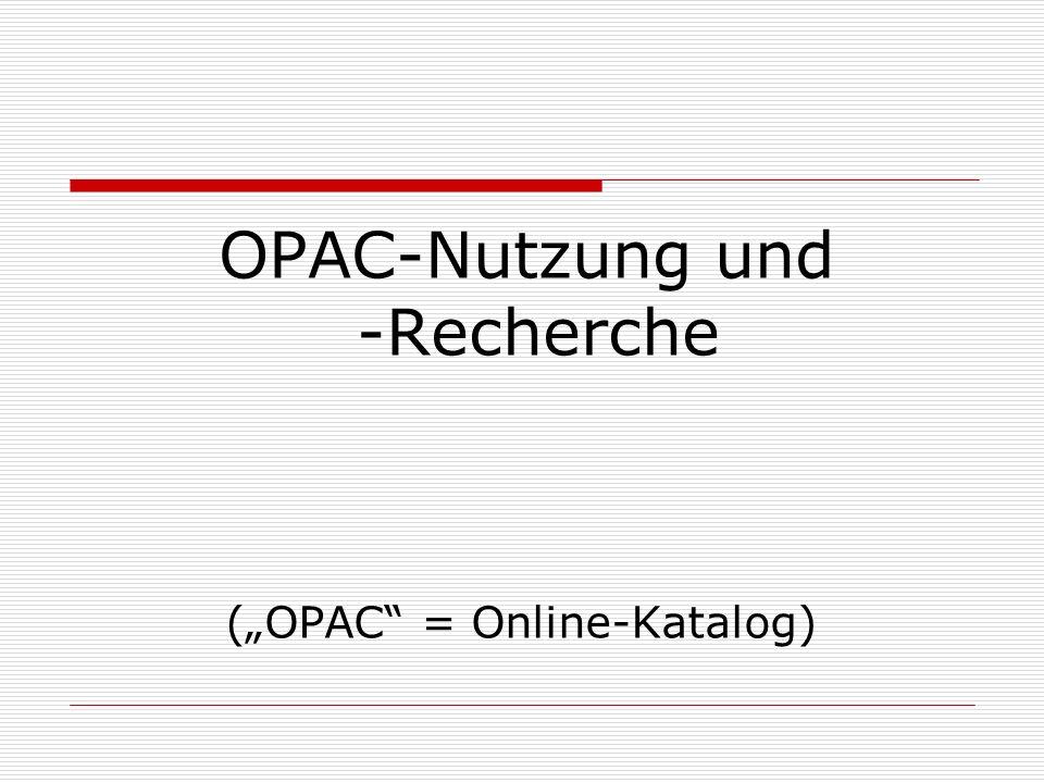 OPAC-Nutzung und -Recherche (OPAC = Online-Katalog)
