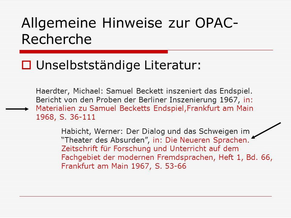 Allgemeine Hinweise zur OPAC- Recherche Unselbstständige Literatur: Haerdter, Michael: Samuel Beckett inszeniert das Endspiel. Bericht von den Proben
