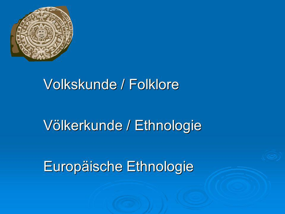 Volkskunde / Folklore Völkerkunde / Ethnologie Europäische Ethnologie