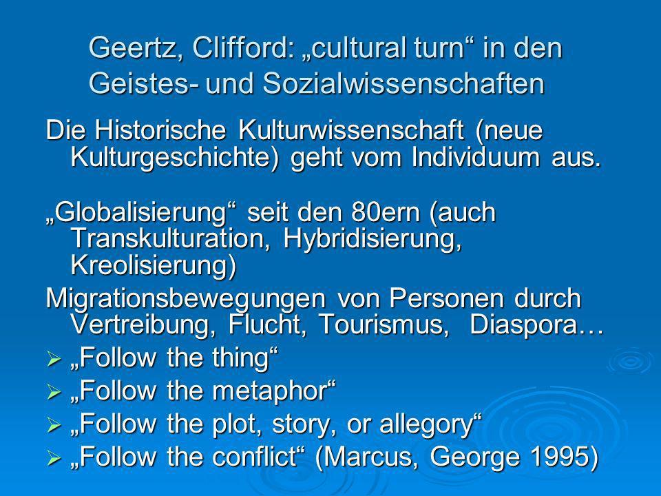 Die Historische Kulturwissenschaft (neue Kulturgeschichte) geht vom Individuum aus.