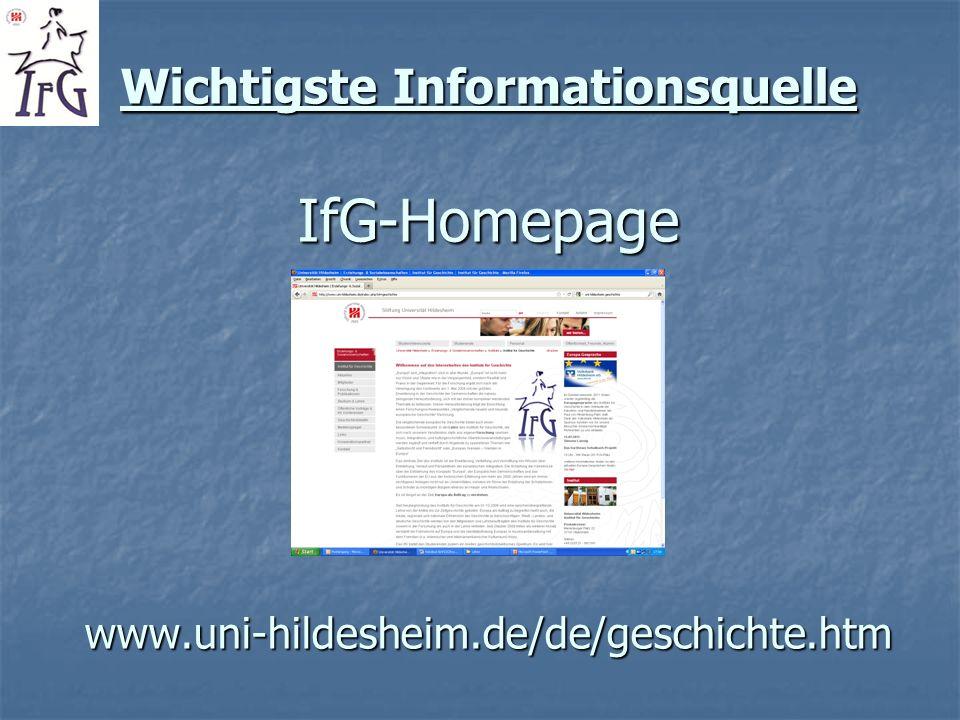 Wichtigste Informationsquelle IfG-Homepage www.uni-hildesheim.de/de/geschichte.htm