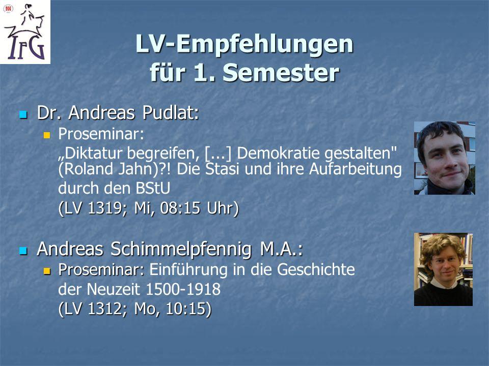 LV-Empfehlungen für 1. Semester Dr. Andreas Pudlat: Dr. Andreas Pudlat: Proseminar: Diktatur begreifen, [...] Demokratie gestalten
