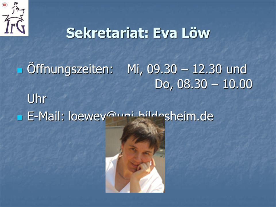 Sekretariat: Eva Löw Öffnungszeiten: Mi, 09.30 – 12.30 und Do, 08.30 – 10.00 Uhr Öffnungszeiten: Mi, 09.30 – 12.30 und Do, 08.30 – 10.00 Uhr E-Mail: l