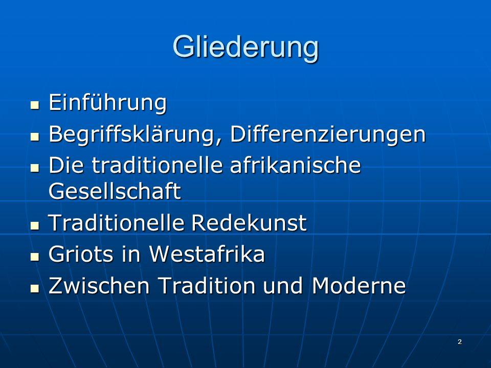 2 Gliederung Einführung Einführung Begriffsklärung, Differenzierungen Begriffsklärung, Differenzierungen Die traditionelle afrikanische Gesellschaft D