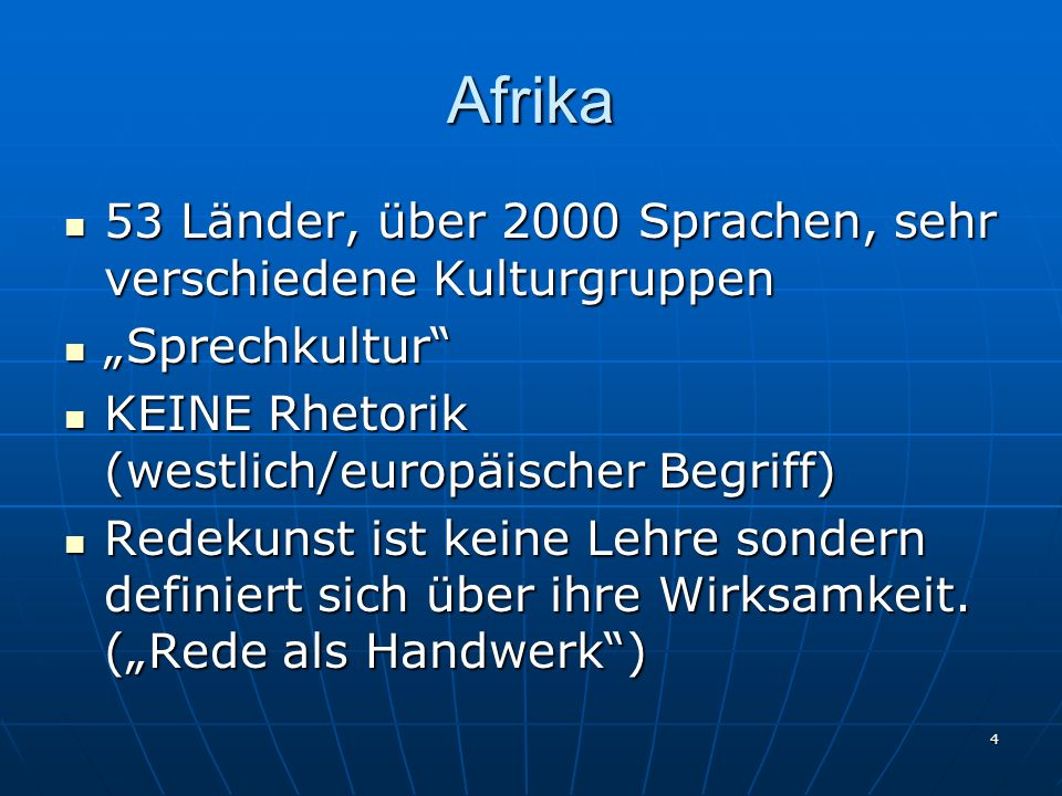 4 Afrika 53 Länder, über 2000 Sprachen, sehr verschiedene Kulturgruppen 53 Länder, über 2000 Sprachen, sehr verschiedene Kulturgruppen Sprechkultur Sp