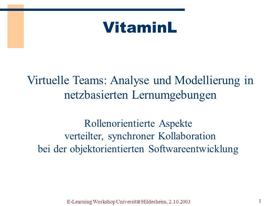 VitaminL Virtuelle Teams: Analyse und Modellierung in netzbasierten Lernumgebungen Ralph Kölle Institut für Angewandte Sprachwissenschaften Glenn Lang