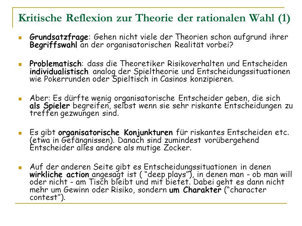 Kritische Reflexion zur Theorie der rationalen Wahl (1) Grundsatzfrage: Gehen nicht viele der Theorien schon aufgrund ihrer Begriffswahl an der organi