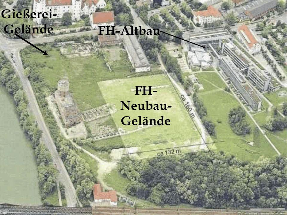 FH-Altbau FH- Neubau- Gelände Gießerei- Gelände