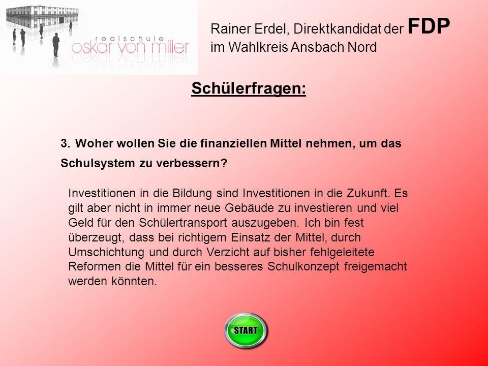 Rainer Erdel, Direktkandidat der FDP im Wahlkreis Ansbach Nord Schülerfragen: 3.