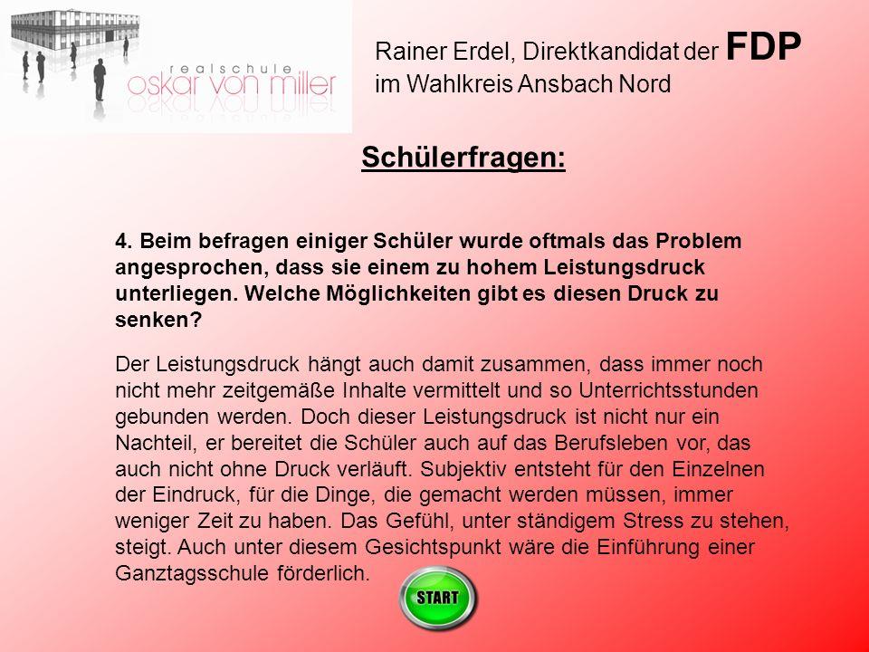 Rainer Erdel, Direktkandidat der FDP im Wahlkreis Ansbach Nord Schülerfragen: 4.