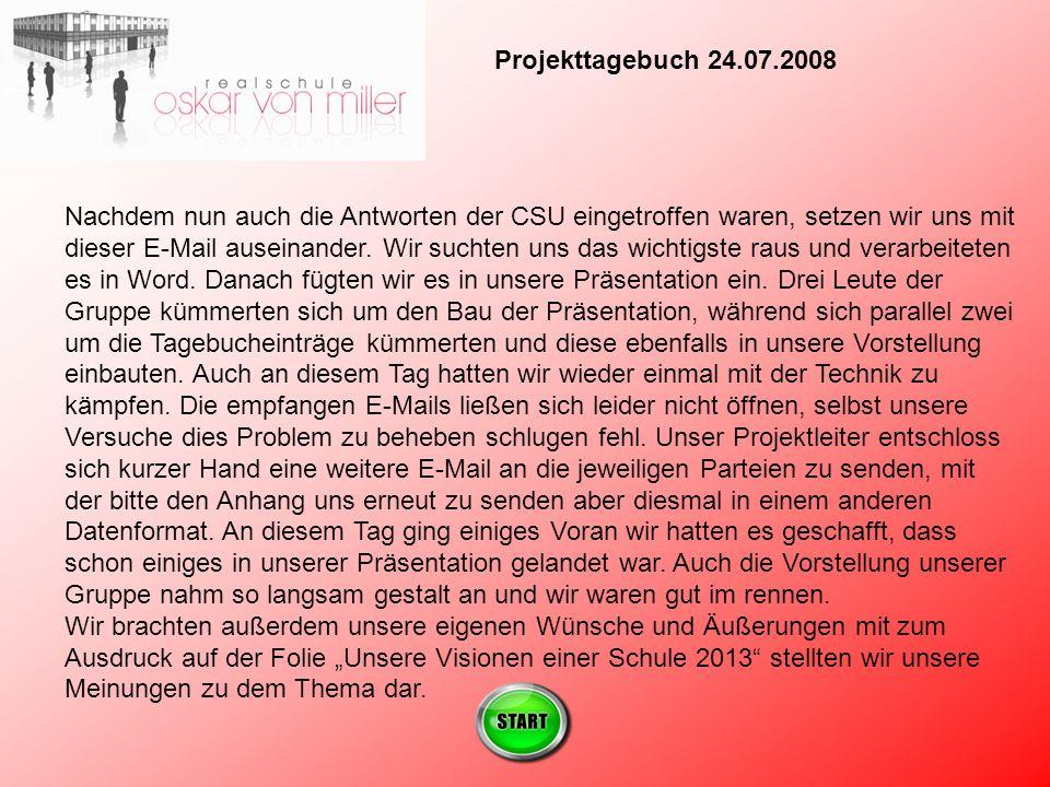 Projekttagebuch 24.07.2008 Nachdem nun auch die Antworten der CSU eingetroffen waren, setzen wir uns mit dieser E-Mail auseinander.