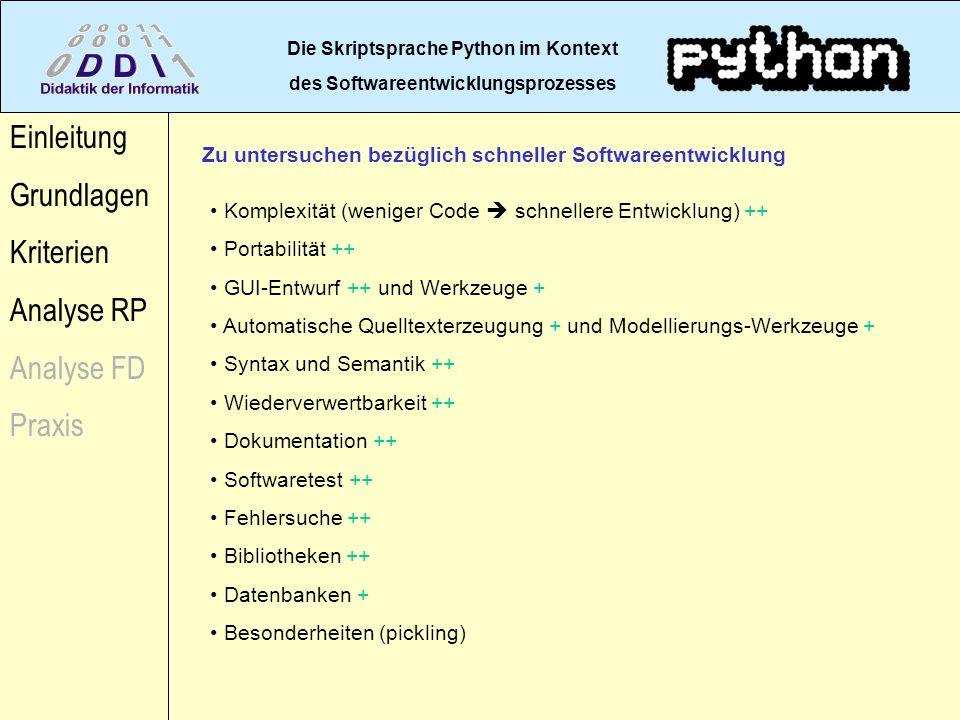 Die Skriptsprache Python im Kontext des Softwareentwicklungsprozesses Einleitung Grundlagen Kriterien Analyse RP Analyse FD Praxis Komplexität (wenige