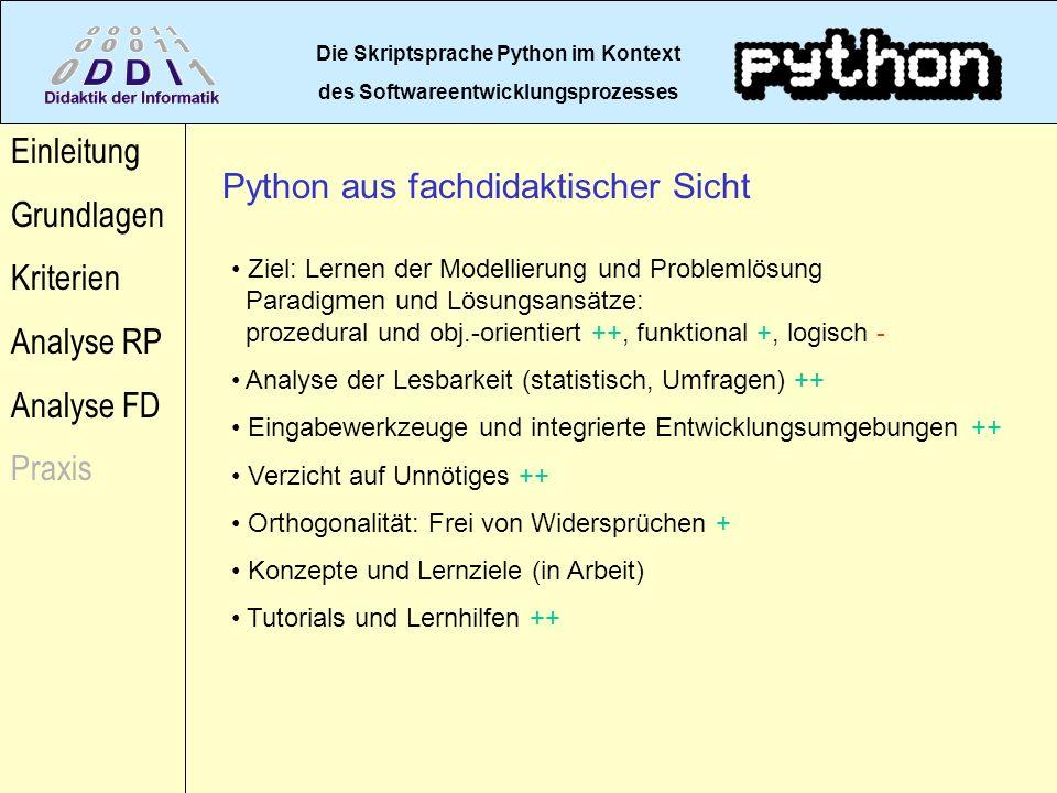 Die Skriptsprache Python im Kontext des Softwareentwicklungsprozesses Einleitung Grundlagen Kriterien Analyse RP Analyse FD Praxis Ziel: Lernen der Mo