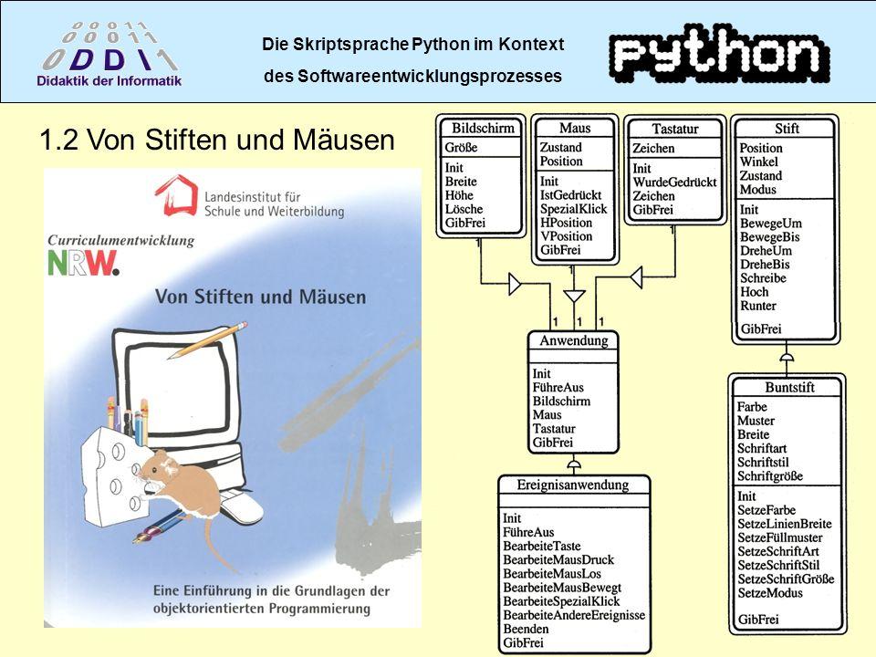 Die Skriptsprache Python im Kontext des Softwareentwicklungsprozesses 1.2 Von Stiften und Mäusen