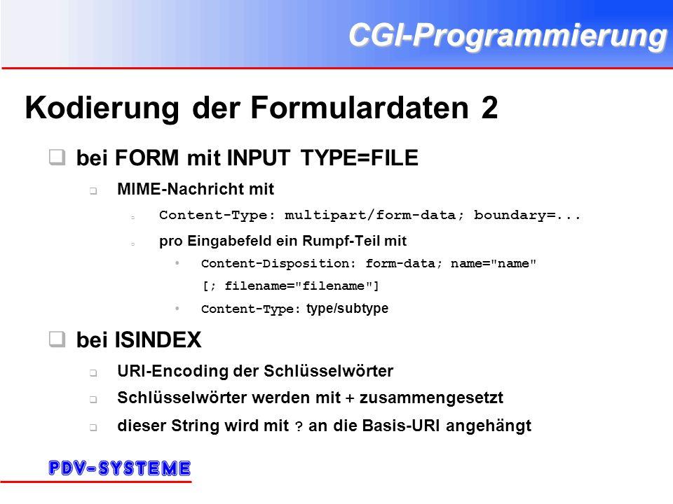 CGI-Programmierung Kodierung der Formulardaten 2 bei FORM mit INPUT TYPE=FILE MIME-Nachricht mit Content-Type: multipart/form-data; boundary=...