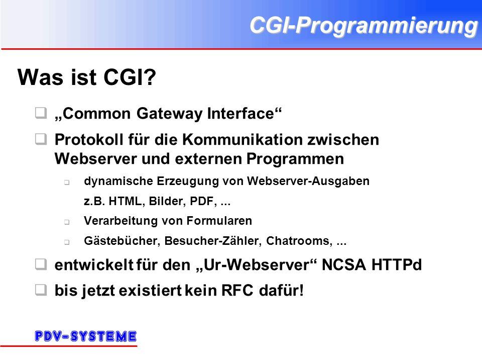CGI-Programmierung Meta-Variablen 4 SERVER_NAME Host-Teil des Anfrage-URI SERVER_PORT Port-Teil des Anfrage-URI oder der tatsächliche Port SERVER_SOFTWARE SERVER_PROTOCOL i.d.R.