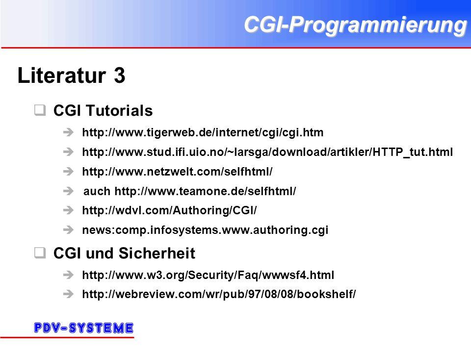 CGI-Programmierung Literatur 3 CGI Tutorials http://www.tigerweb.de/internet/cgi/cgi.htm http://www.stud.ifi.uio.no/~larsga/download/artikler/HTTP_tut