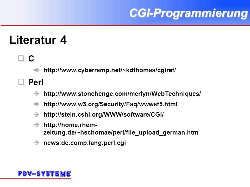 CGI-Programmierung Literatur 4 C http://www.cyberramp.net/~kdthomas/cgiref/ Perl http://www.stonehenge.com/merlyn/WebTechniques/ http://www.w3.org/Sec