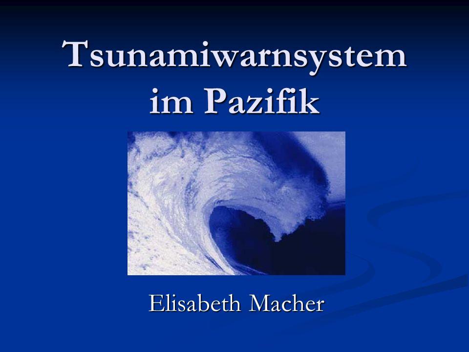 Tsunamiwarnsystem im Pazifik Elisabeth Macher