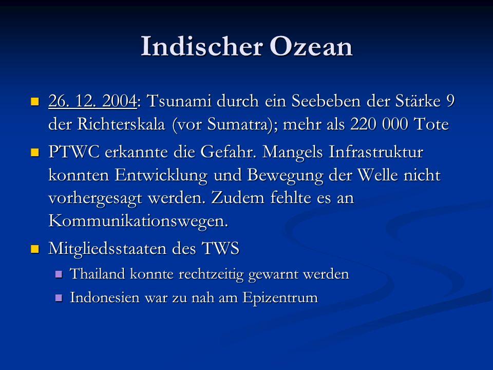 Indischer Ozean 26. 12. 2004: Tsunami durch ein Seebeben der Stärke 9 der Richterskala (vor Sumatra); mehr als 220 000 Tote 26. 12. 2004: Tsunami durc