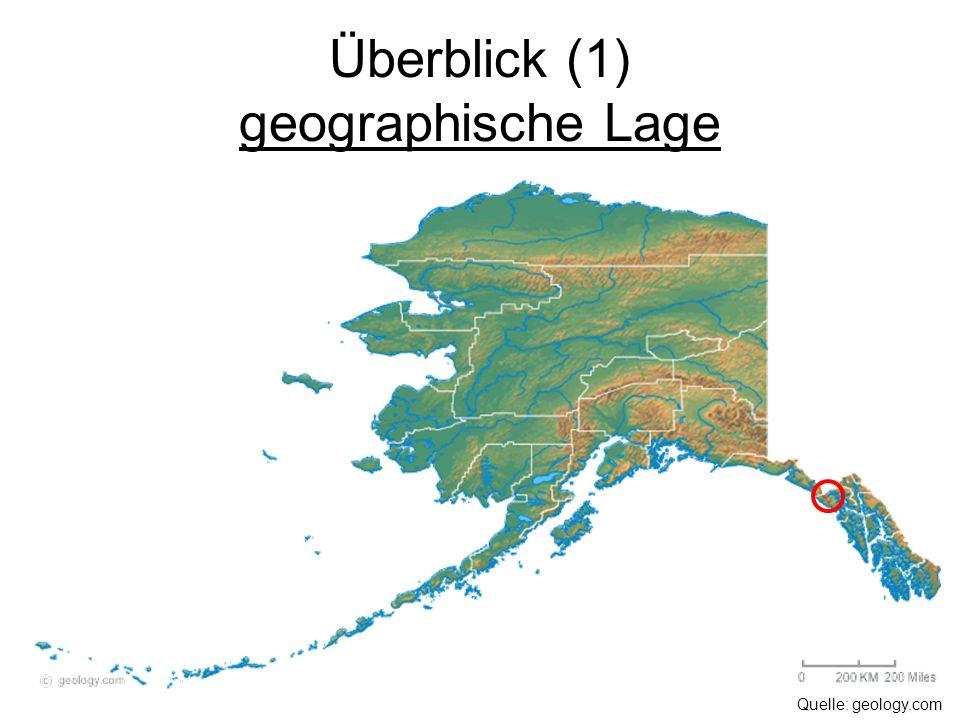 Überblick (1) geographische Lage Quelle: geology.com