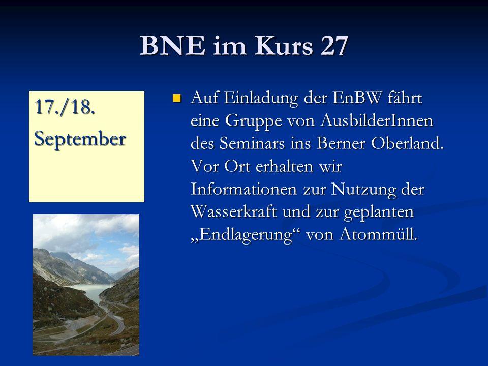 BNE im Kurs 27 Auf Einladung der EnBW fährt eine Gruppe von AusbilderInnen des Seminars ins Berner Oberland.