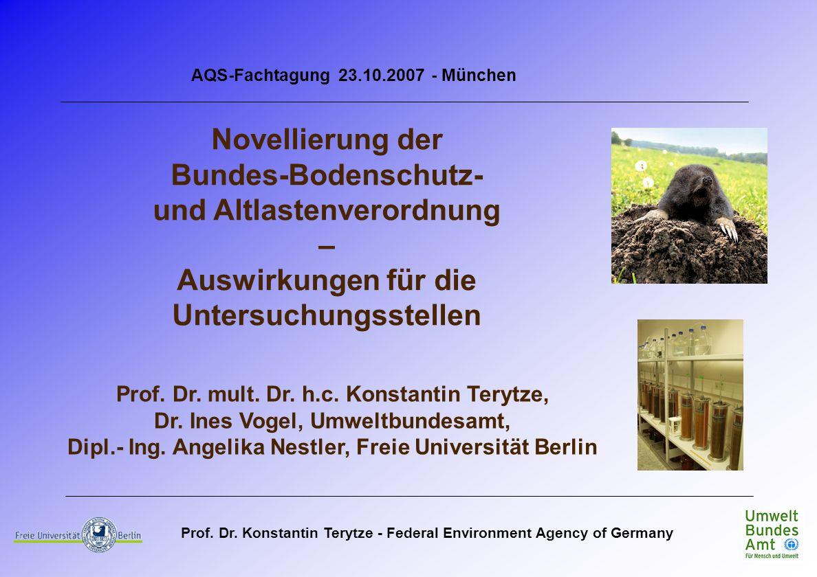 Prof. Dr. Konstantin Terytze - Federal Environment Agency of Germany Novellierung der Bundes-Bodenschutz- und Altlastenverordnung – Auswirkungen für d