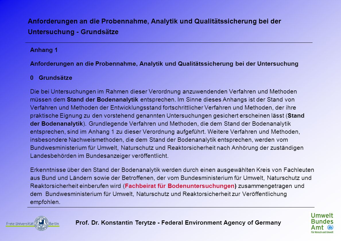 Prof. Dr. Konstantin Terytze - Federal Environment Agency of Germany Anhang 1 Anforderungen an die Probennahme, Analytik und Qualitätssicherung bei de