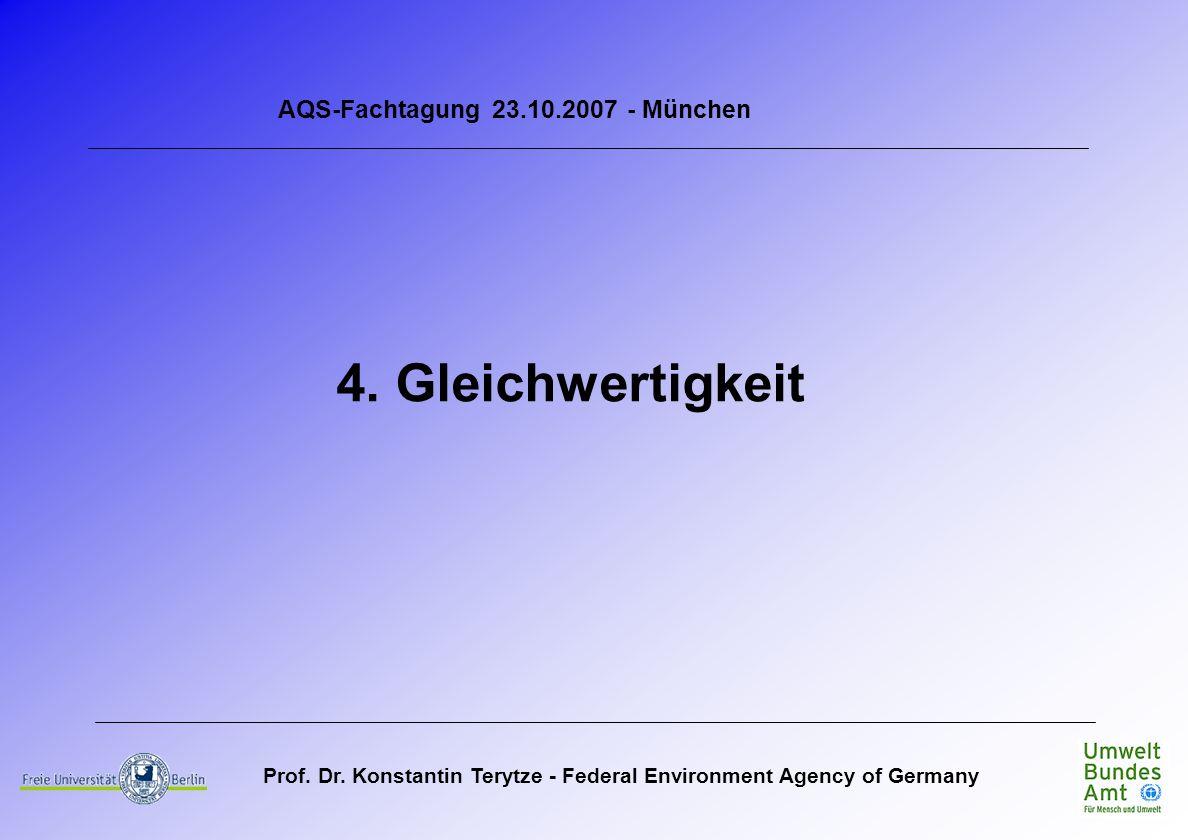 Prof. Dr. Konstantin Terytze - Federal Environment Agency of Germany AQS-Fachtagung 23.10.2007 - München 4. Gleichwertigkeit