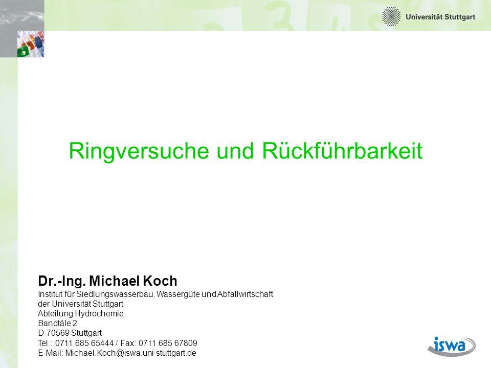 M.Koch: Ringversuche und Rückführbarkeit Was ist Rückführbarkeit.