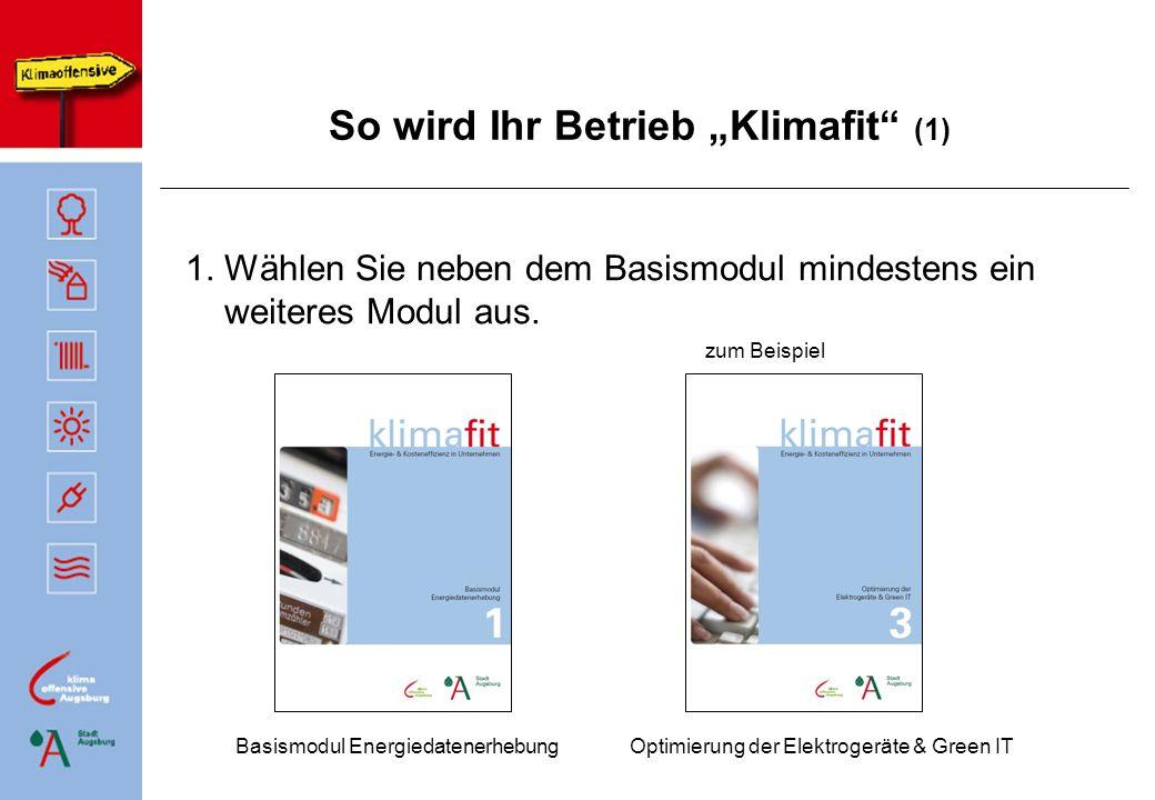 So wird Ihr Betrieb Klimafit (1) 1. Wählen Sie neben dem Basismodul mindestens ein weiteres Modul aus. Basismodul Energiedatenerhebung zum Beispiel Op
