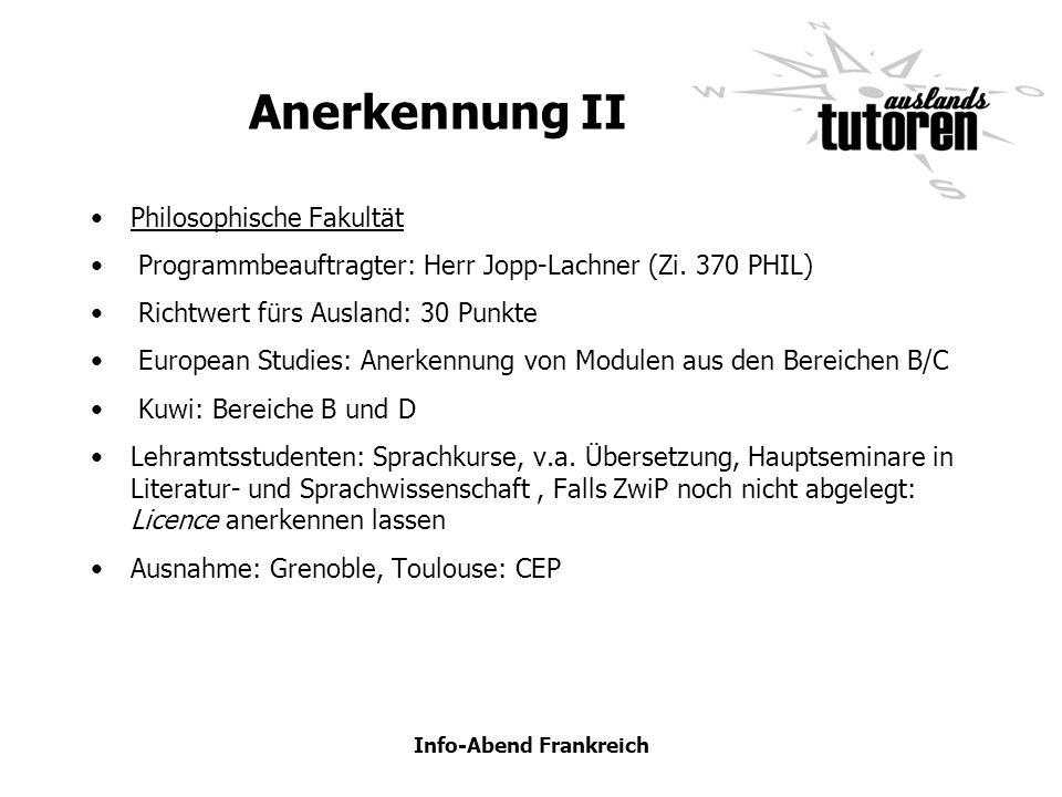 Anerkennung II Philosophische Fakultät Programmbeauftragter: Herr Jopp-Lachner (Zi. 370 PHIL) Richtwert fürs Ausland: 30 Punkte European Studies: Aner