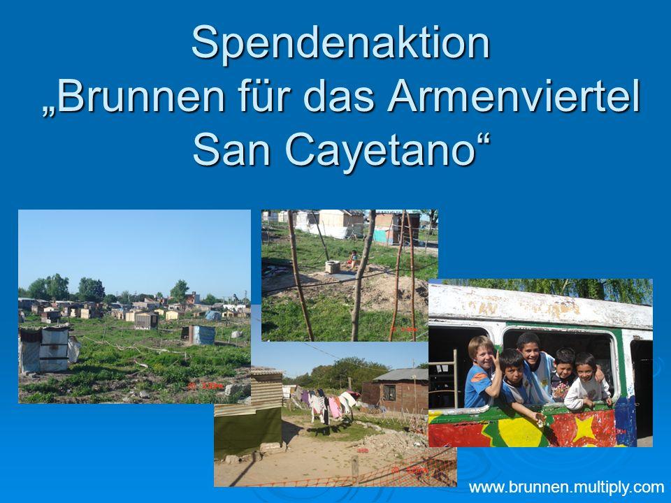 Spendenaktion Brunnen für das Armenviertel San Cayetano www.brunnen.multiply.com