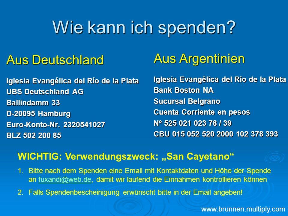 Wie kann ich spenden? Aus Deutschland Iglesia Evangélica del Río de la Plata UBS Deutschland AG Ballindamm 33 D-20095 Hamburg Euro-Konto-Nr. 232054102