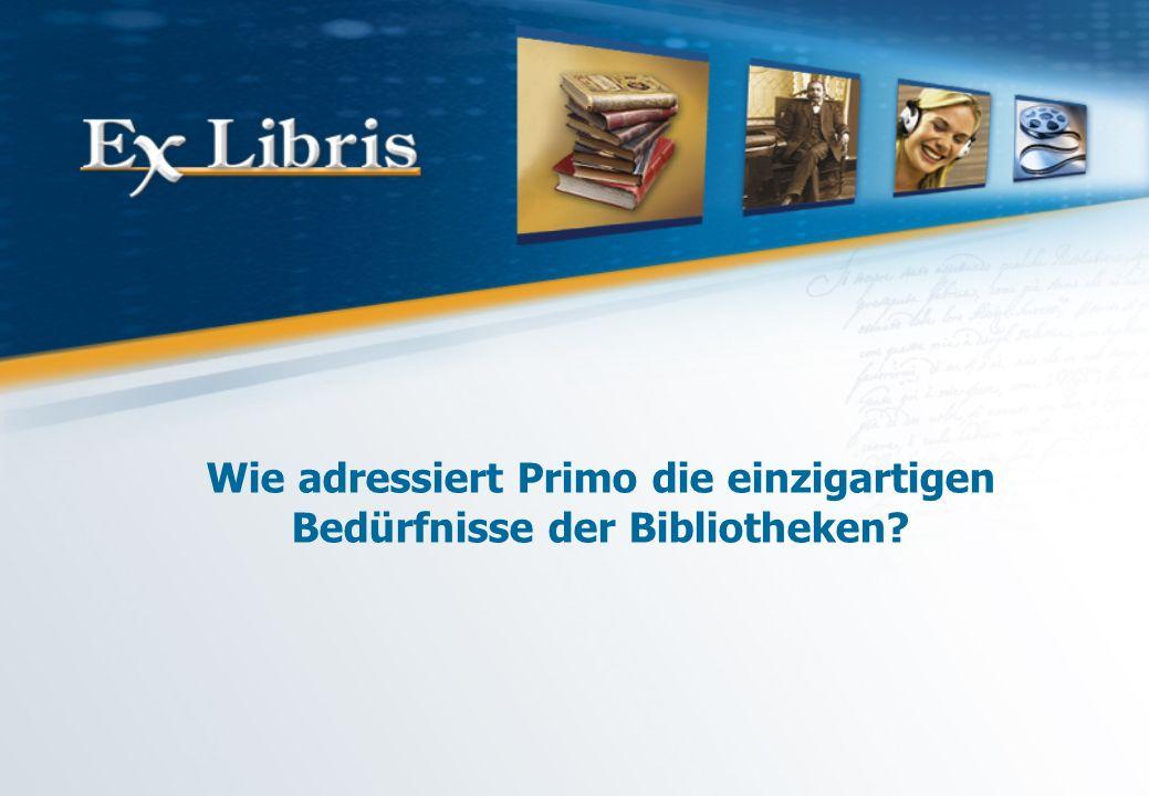 Wie adressiert Primo die einzigartigen Bedürfnisse der Bibliotheken